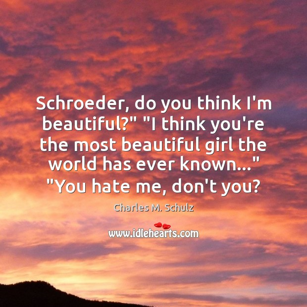 """Image, Schroeder, do you think I'm beautiful?"""" """"I think you're the most beautiful"""