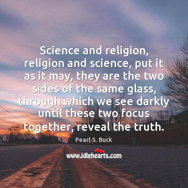 Science and religion, religion and science, put it as it may, they Image