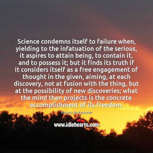Image, Science condemns itself to failure when, yielding to the infatuation of the