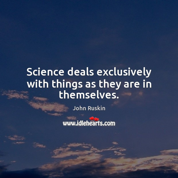 Image, Science deals exclusively with things as they are in themselves.