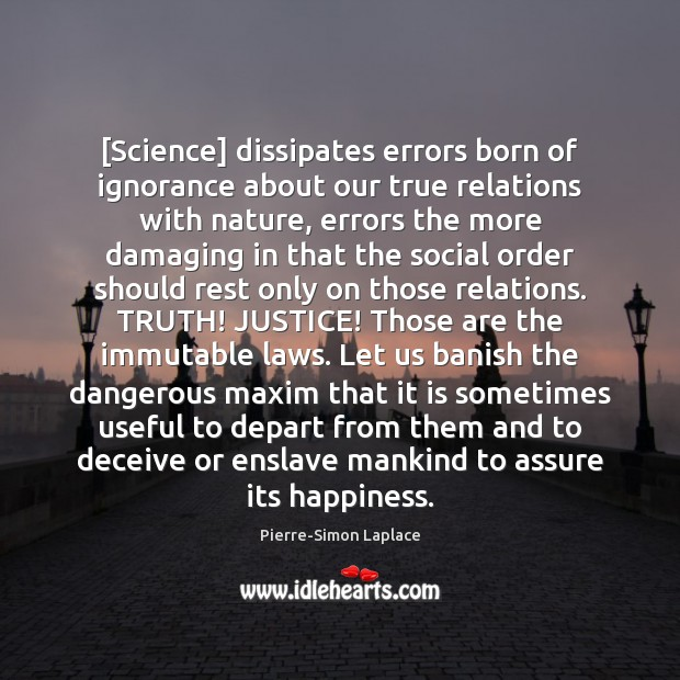 [Science] dissipates errors born of ignorance about our true relations with nature, Image