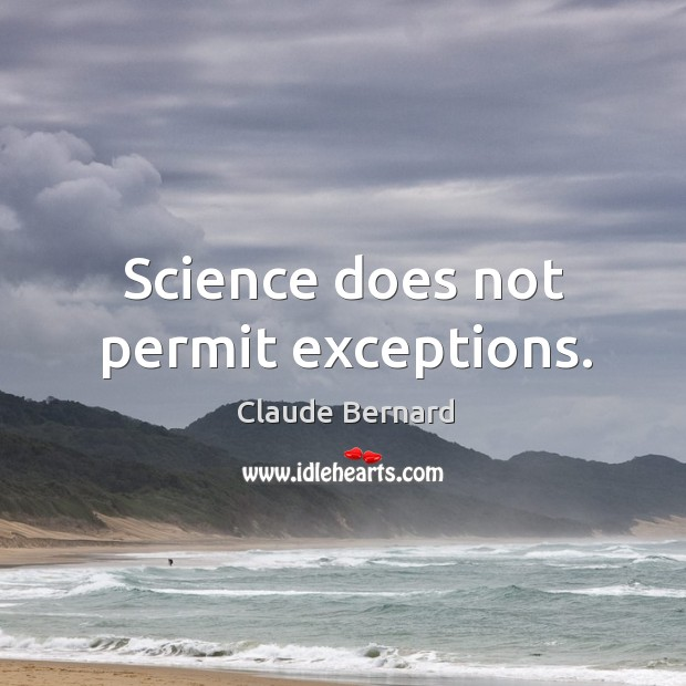 Science does not permit exceptions. Image