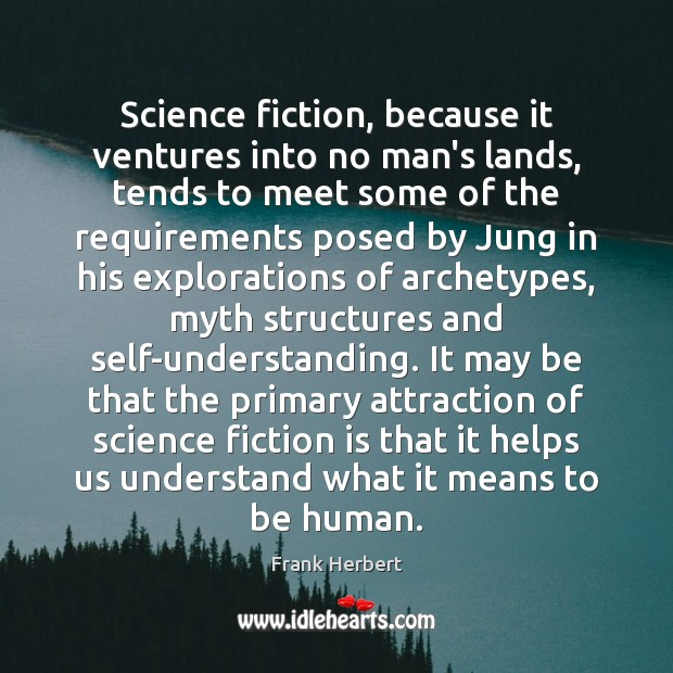 Image, Science fiction, because it ventures into no man's lands, tends to meet