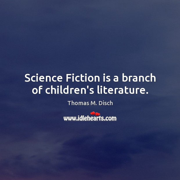 Science Fiction is a branch of children's literature. Image