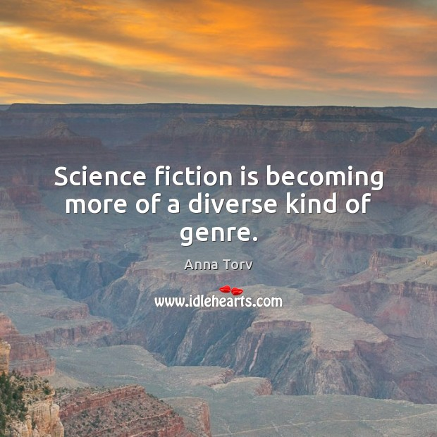 Image, Science fiction is becoming more of a diverse kind of genre.