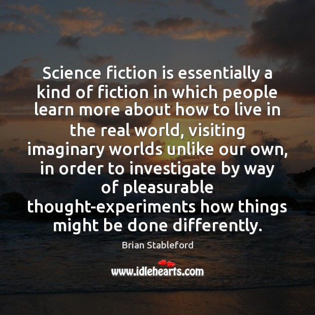 Science fiction is essentially a kind of fiction in which people learn Image