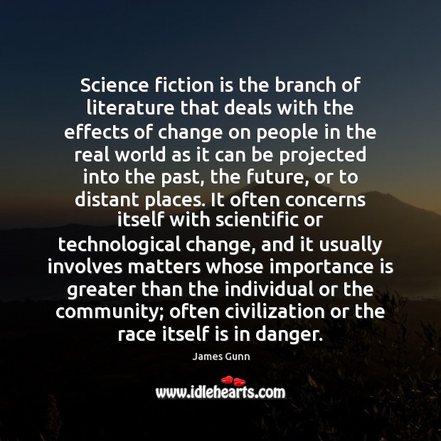 Science fiction is the branch of literature that deals with the effects Image