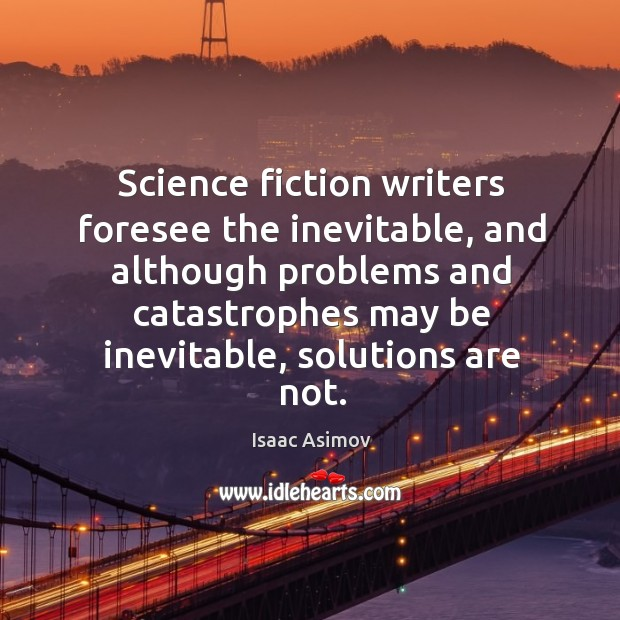 Image, Science fiction writers foresee the inevitable, and although problems and catastrophes