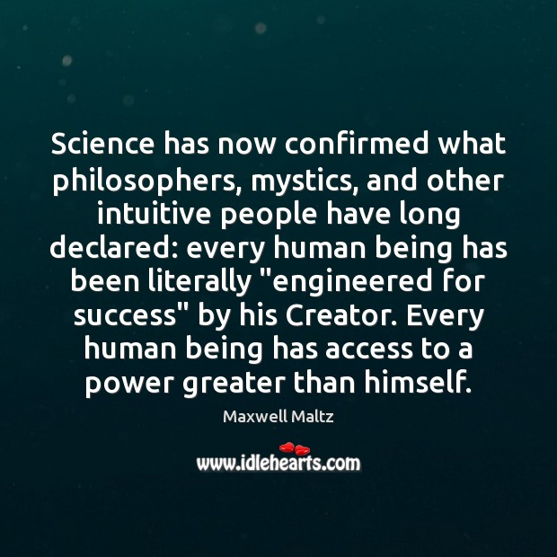 Science has now confirmed what philosophers, mystics, and other intuitive people have Access Quotes Image