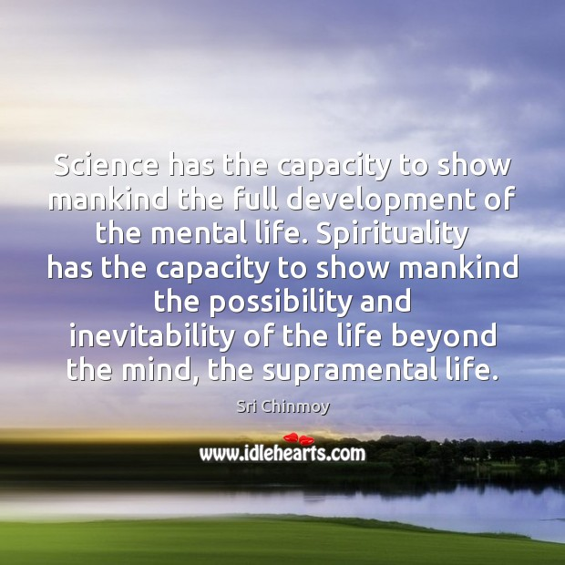 Science has the capacity to show mankind the full development of the Image
