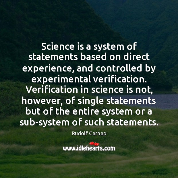 Science is a system of statements based on direct experience, and controlled Science Quotes Image