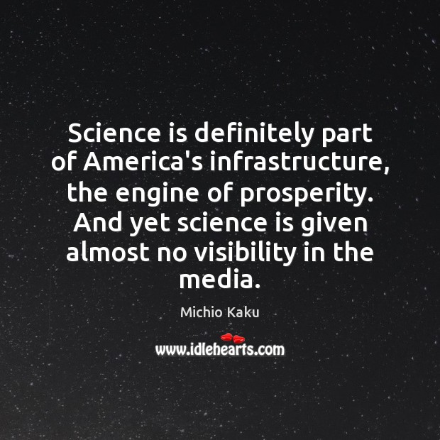 Science is definitely part of America's infrastructure, the engine of prosperity. And Image