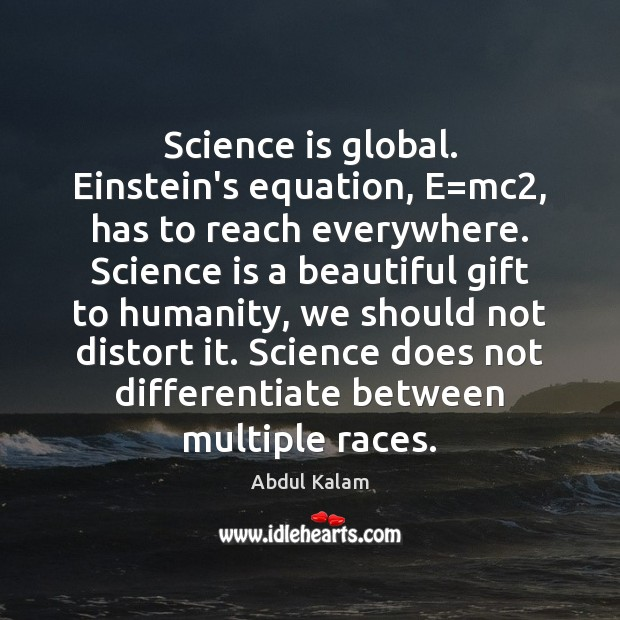 Image, Science is global. Einstein's equation, E=mc2, has to reach everywhere. Science