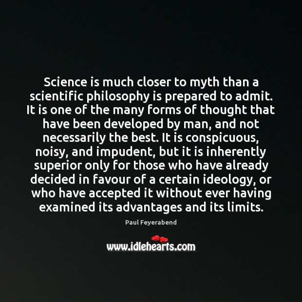 Image, Science is much closer to myth than a scientific philosophy is prepared