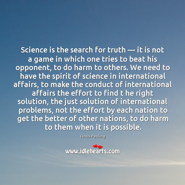 Image, Science is the search for truth — it is not a game in which one tries to beat his opponent