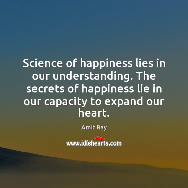 Science of happiness lies in our understanding. The secrets of happiness lie Image