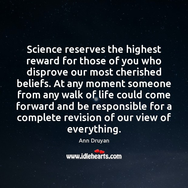 Science reserves the highest reward for those of you who disprove our Image