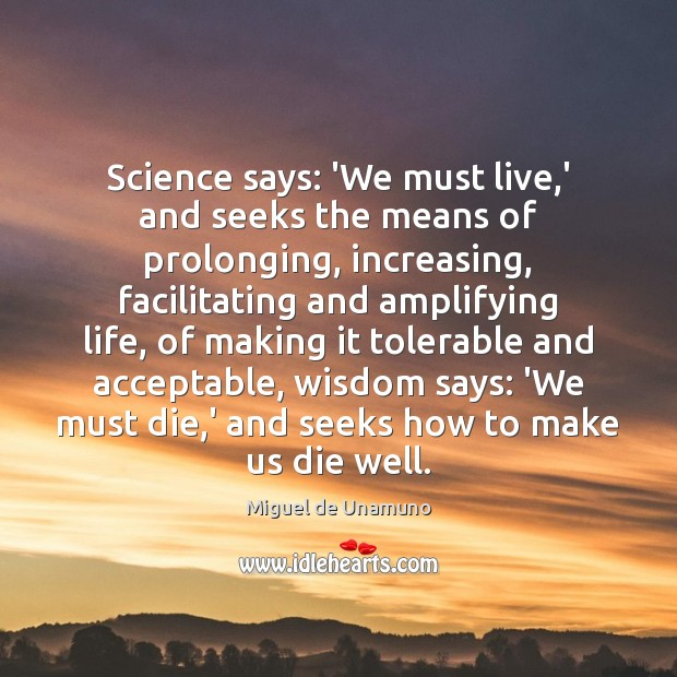Image, Science says: 'We must live,' and seeks the means of prolonging,