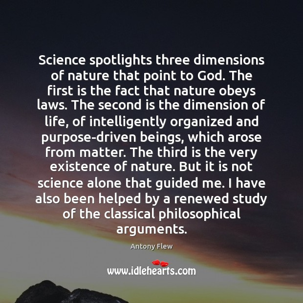 Science spotlights three dimensions of nature that point to God. The first Image