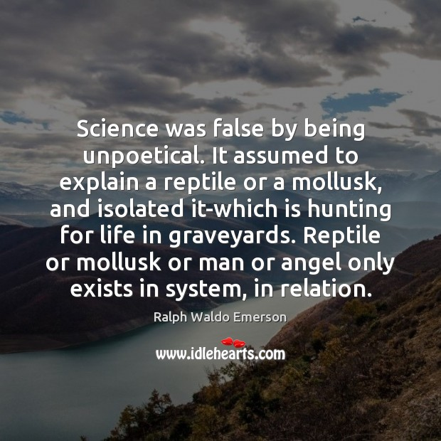 Science was false by being unpoetical. It assumed to explain a reptile Image