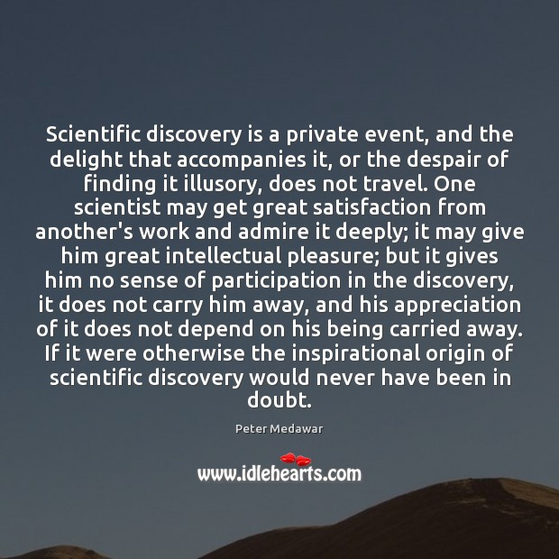 Image, Scientific discovery is a private event, and the delight that accompanies it,