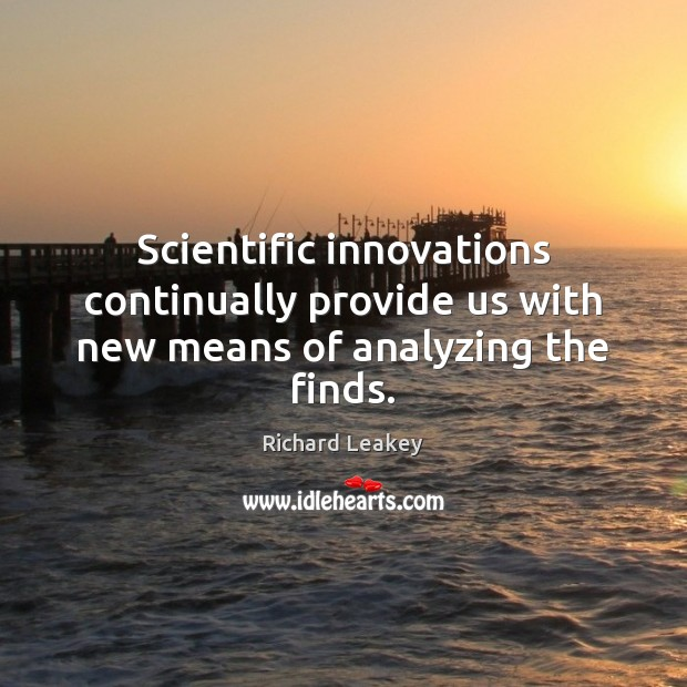 Scientific innovations continually provide us with new means of analyzing the finds. Image