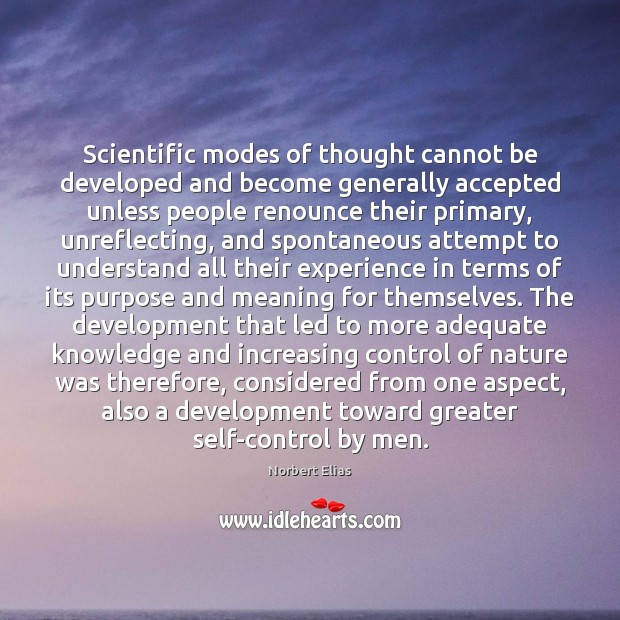 Scientific modes of thought cannot be developed and become generally accepted unless Image