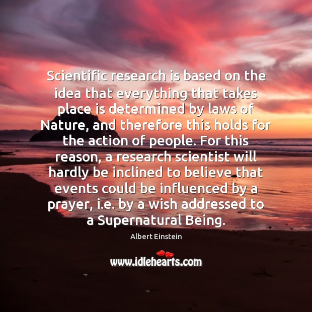 Scientific research is based on the idea that everything that takes place Image