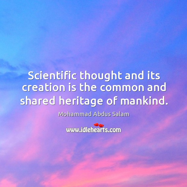Image, Scientific thought and its creation is the common and shared heritage of mankind.