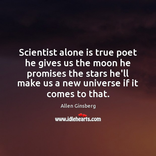 Image, Scientist alone is true poet he gives us the moon he promises
