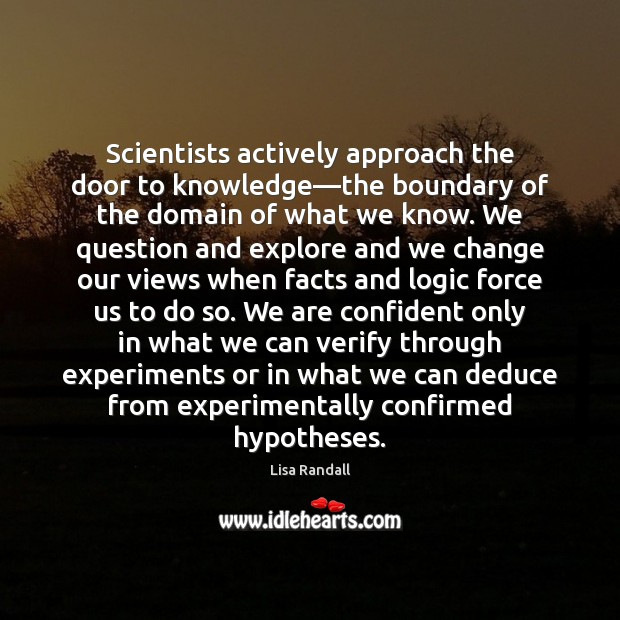 Scientists actively approach the door to knowledge—the boundary of the domain Logic Quotes Image