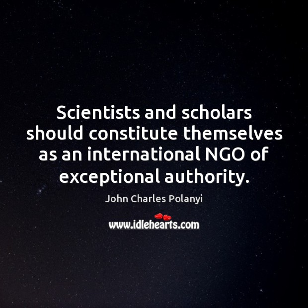 Image, Scientists and scholars should constitute themselves as an international NGO of exceptional