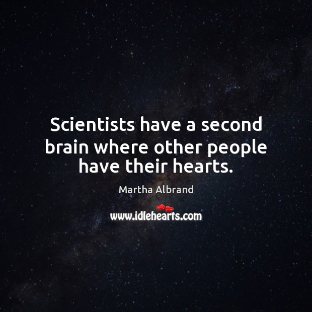 Scientists have a second brain where other people have their hearts. Image