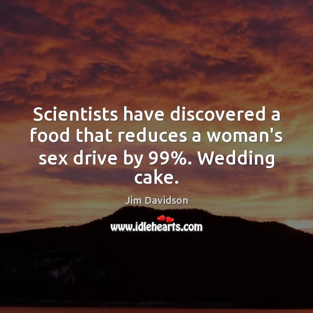 Image, Scientists have discovered a food that reduces a woman's sex drive by 99%. Wedding cake.