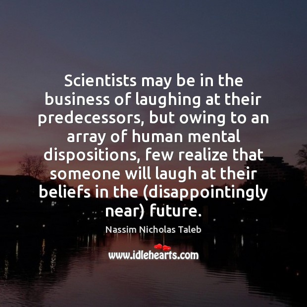 Image, Scientists may be in the business of laughing at their predecessors, but