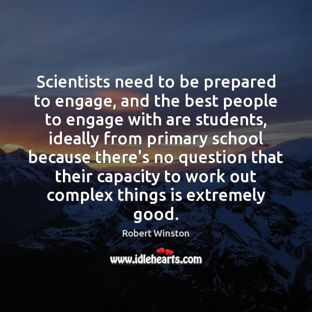 Image, Scientists need to be prepared to engage, and the best people to