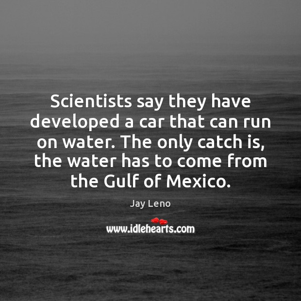 Image, Scientists say they have developed a car that can run on water.