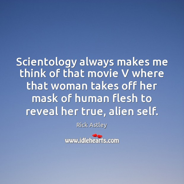 Scientology always makes me think of that movie V where that woman Image