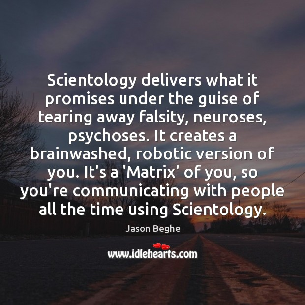 Scientology delivers what it promises under the guise of tearing away falsity, Image