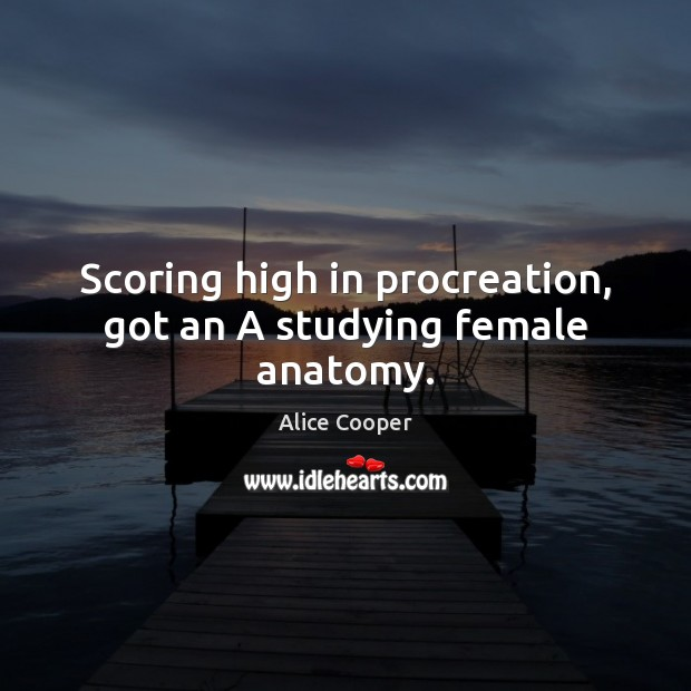 Image, Scoring high in procreation, got an A studying female anatomy.