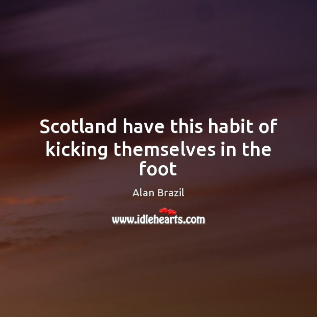 Image, Scotland have this habit of kicking themselves in the foot