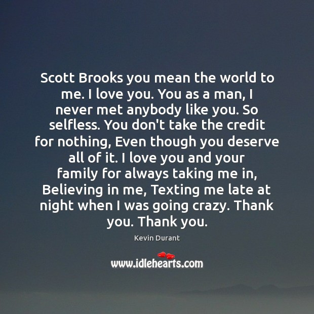 Image, Scott Brooks you mean the world to me. I love you. You