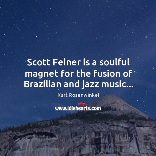 Scott Feiner is a soulful magnet for the fusion of Brazilian and jazz music… Image