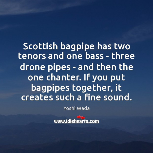 Image, Scottish bagpipe has two tenors and one bass – three drone pipes