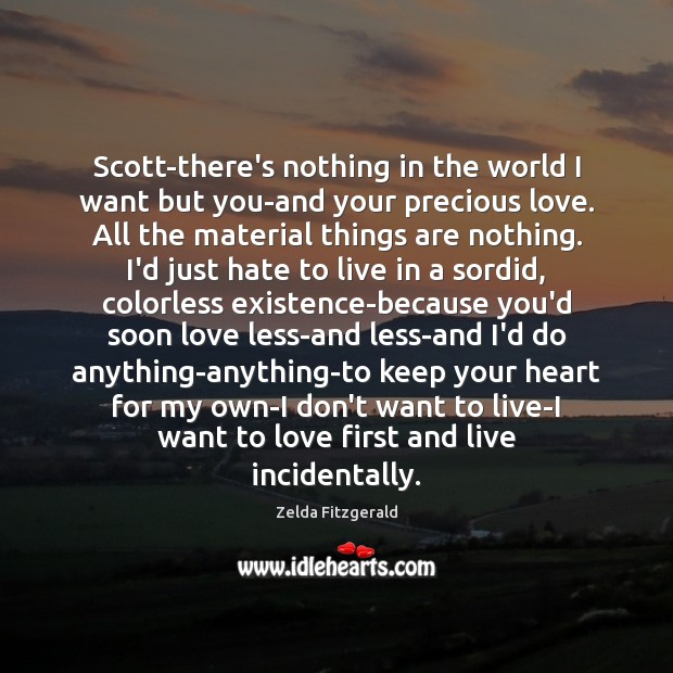 Image, Scott-there's nothing in the world I want but you-and your precious love.
