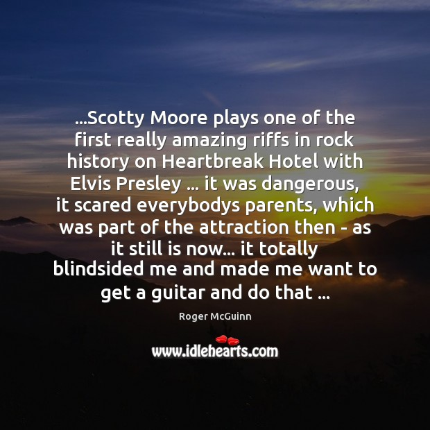 …Scotty Moore plays one of the first really amazing riffs in rock Image