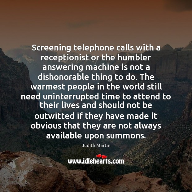 Screening telephone calls with a receptionist or the humbler answering machine is Image