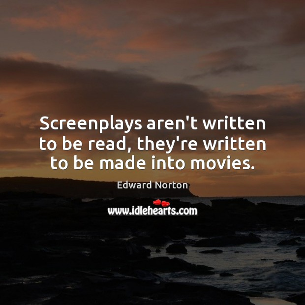 Image, Screenplays aren't written to be read, they're written to be made into movies.