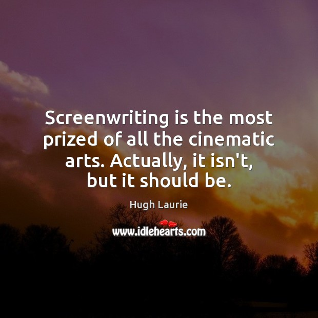 Screenwriting is the most prized of all the cinematic arts. Actually, it Image
