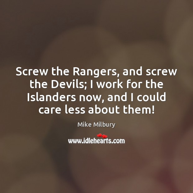 Screw the Rangers, and screw the Devils; I work for the Islanders Image